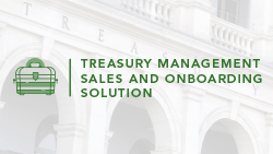 treasury management sales and onboarding solution