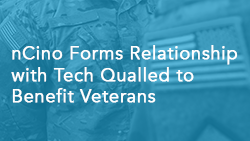 nCino forms relationship with Tech Qualled to Benefit Veterans